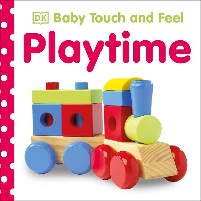 Baby Touch and Feel Playtime by DK