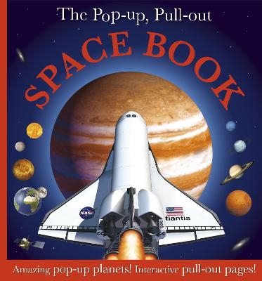 The Pop Up, Pull Out Space Book Amazing Pop-Up Planets! Interactive Pull-Out Pages! by DK