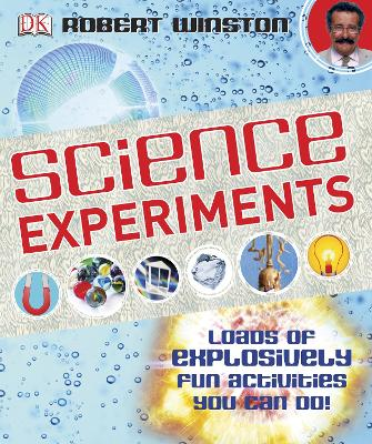 Science Experiments Loads of Explosively Fun Activities to do! by Robert Winston