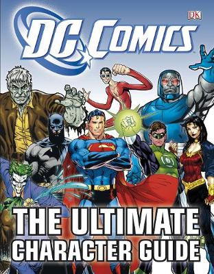 DC Comics The Ultimate Character Guide by DK