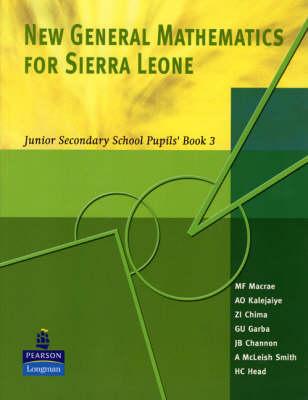 New General Maths for Sierra Leone JSS PB 3 by G. Garba, Murray Macrea, Z. I. Chima, Dotun O. Kalejaiye