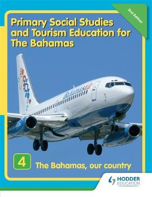 Primary Social Studies and Tourism Education for The Bahamas Book 4 new ed by Mike Morrissey