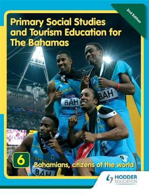 Primary Social Studies and Tourism Education for The Bahamas Book 6 new ed by Mike Morrissey