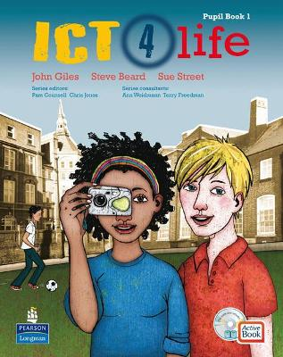 ICT 4 Life Year 7 Students' ActiveBook Pack with CDROM by John Giles, Sue Street, Steve Beard