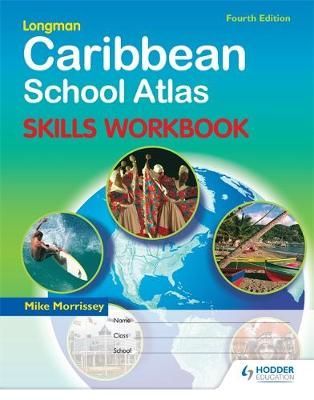 Caribbean School Atlas Skills Workbook: Fourth Edition by Mike Morrissey