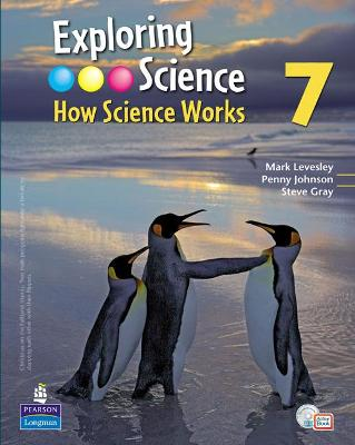 Exploring Science : How Science Works Year 7 Student Book with ActiveBook with CDROM by Mark Levesley, Penny Johnson, Steve Gray