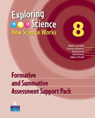 Exploring Science : How Science Works Year 8 Formative and Summative Assessment Support Pack by Mark Levesley, Penny Johnson, Steve Gray