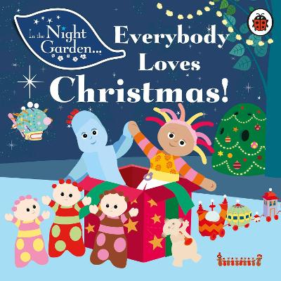 In the Night Garden: Everybody Loves Christmas! by Andrew Davenport, In the Night Garden