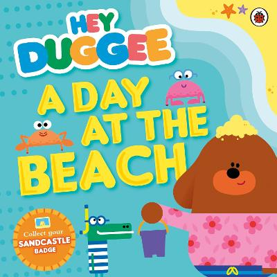Hey Duggee: A Day at The Beach by