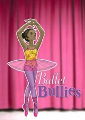 Ballet Bullies by Emma Carlson-Berne