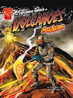 The Explosive World of Volcanoes by Katherine Krohn