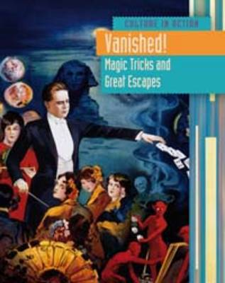 Vanished! Magic Tricks and Great Escapes by Sean Stewart Price