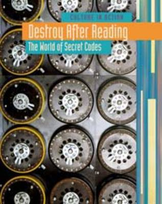 Destroy After Reading The World of Secret Codes by Mary Colson