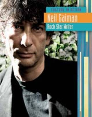 Neil Gaiman Rock Star Writer by Charlotte Guillain