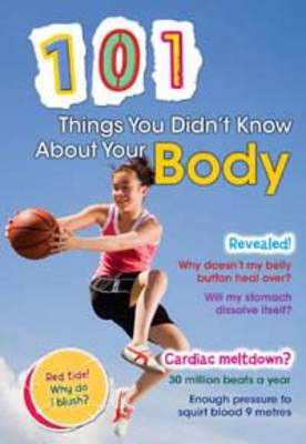 101 Things You Didn't Know About Your Body by John Townsend