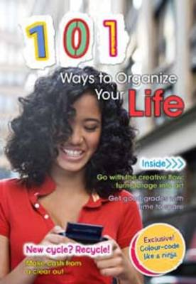 101 Ways to Organize Your Life by Deborah Underwood
