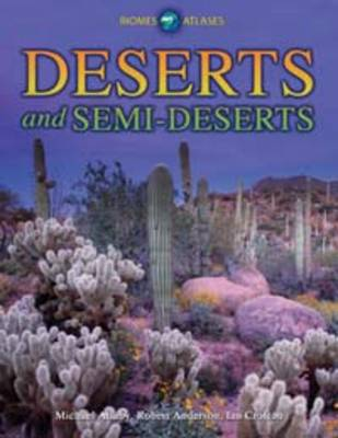 Deserts and Semi-Deserts by Michael Allaby, Robert Anderson, Ian Crofton
