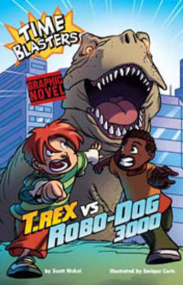 T.Rex vs Robo-Dog 3000 by Scott Nickel