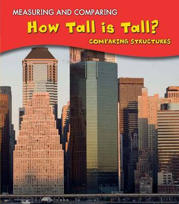 How Tall Is Tall? Comparing Structures by Vic Parker