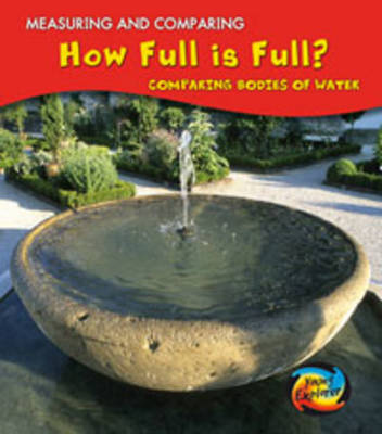 How Full Is Full? Comparing Bodies of Water by Vic Parker