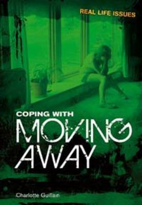 Coping with Moving Away by Charlotte Guillain