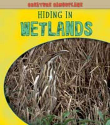 Hiding in Wetlands by Deborah Underwood