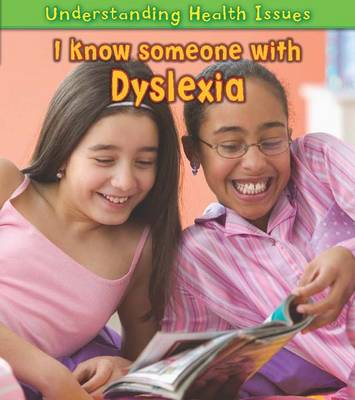 I Know Someone with Dyslexia by Sue Barraclough