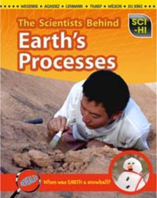 The Scientists Behind Earth's Processes by Andrew Solway