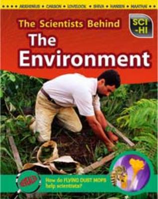 The Scientists Behind the Environment by Robert Snedden