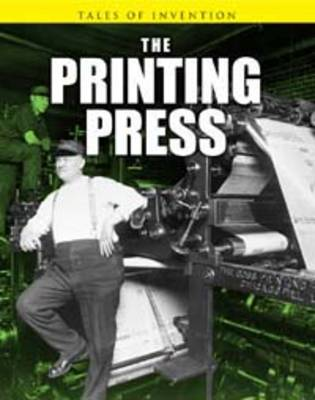 The Printing Press by Richard Spilsbury, Louise Spilsbury