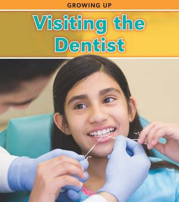 Visiting the Dentist by Charlotte Guillain