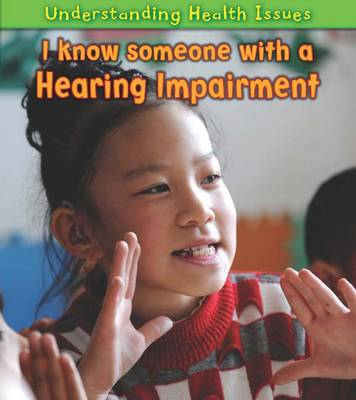 I Know Someone with a Hearing Impairment by Vic Parker