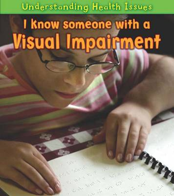 I Know Someone with a Visual Impairment by Vic Parker