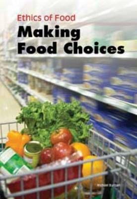 Making Food Choices by Michael Burgan