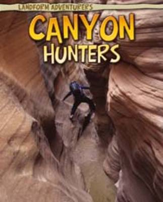 Canyon Hunters by Anita Ganeri