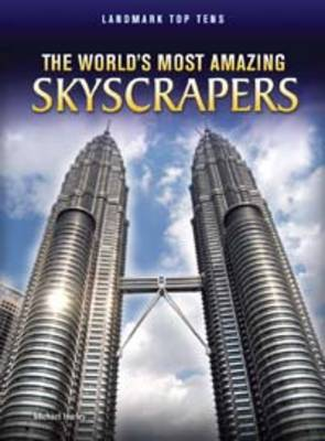 The World's Most Amazing Skyscrapers by Michael Hurley