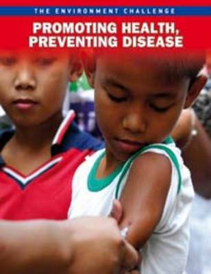 Promoting Health, Preventing Disease by Rebecca Vickers