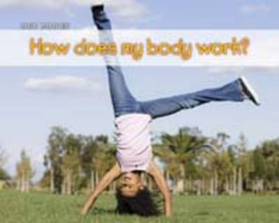 How Does My Body Work? by Charlotte Guillain