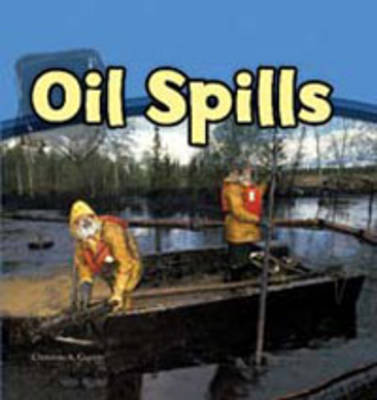 Oil Spills by Christine A. Caputo