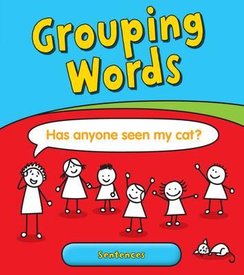Grouping Words Sentences by Anita Ganeri
