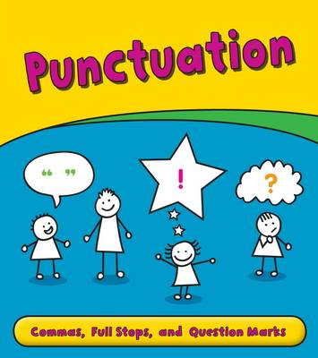 Punctuation Commas, Full Stops, and Question Marks by Anita Ganeri
