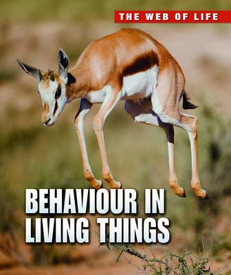 Behaviour in Living Things by Michael Bright