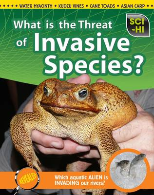 What Is the Threat of Invasive Species? by Eve Hartman, Wendy Meshbesher