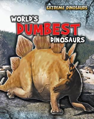World's Dumbest Dinosaurs by Ruper Matthews