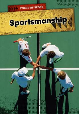 Ethics of Sport, Pack A of 4 by Nick Hunter, Lori Hile, Scott Witmer