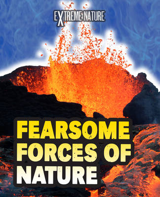 Fearsome Forces of Nature by Anita Ganeri