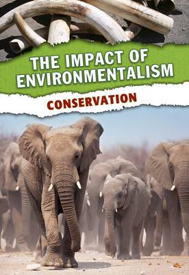 The Impact of Environmentalism Pack A of 5 by Dr Jen Green, Neil Morris, Richard Spilsbury, Andrew Solway