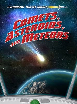 Comets, Asteroids, and Meteors by Stuart Atkinson