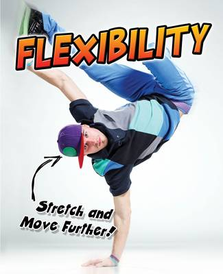 Flexibility Stretch and Move Further! by Ellen Labrecque