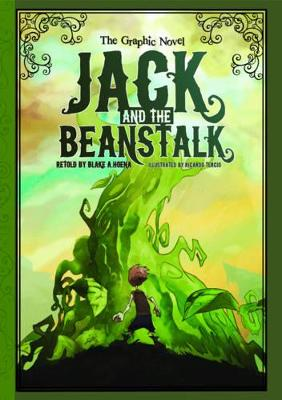 Jack and the Beanstalk The Graphic Novel by Blake A. Hoena